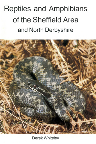 Reptiles and Amphibians of the Sheffield Area and North Derbyshire (1997)